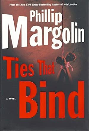 Ties That Bind (Margolin, Phillip) [Hardcover] by Margolin, Phillip: Phillip Margolin