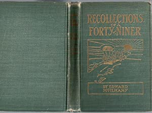 Recollections of a Forty Niner McIlhany 1908 First Ed [Hardcover]: Edward Washington McIlhany