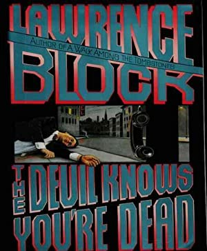 The Devil Knows You're Dead (Matthew Scudder Mysteries) by Block, Lawrence: Lawrence Block