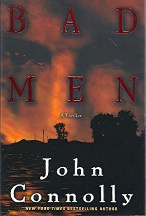Bad Men: A Thriller (Connolly, John) by Connolly, John: John Connolly