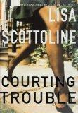 Courting Trouble [Hardcover] by Lisa Scottoline: Lisa Scottoline