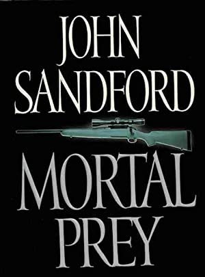 Mortal Prey (Lucas Davenport Mysteries) by Sandford, John