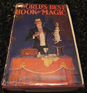 The World's Best Book of Magic [Hardcover] by Gibson, Walter B.: Walter B. Gibson; ...