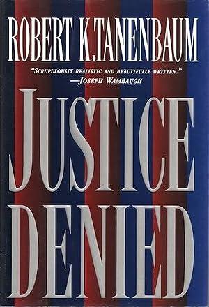 Justice Denied: 2 by Tanenbaum, Robert K.: Robert K. Tanenbaum