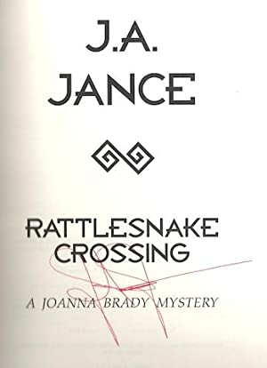 Rattlesnake Crossing (Joanna Brady Mysteries, Book 6) by Jance, J.A.: J.A. Jance
