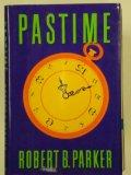 Pastime by Parker, Robert B.