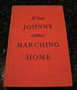 WHEN JOHNNY COMES MARCHING HOME [Hardcover] by Dixon Wecter: Dixon Wecter