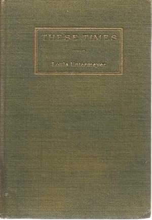 These Times Louis Untermeyer 1917 First Edition