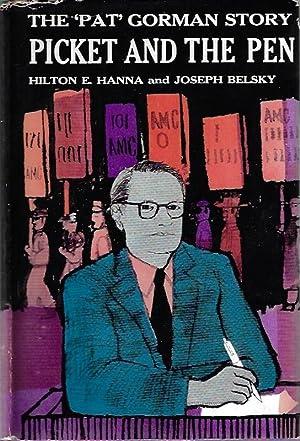"Picket and the Pen.The ""Pat"" Gorman Story: Hanna, Hilton e."