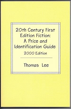 20th Century First Edition Fiction: A Price and Identification Guide: Thomas Lee