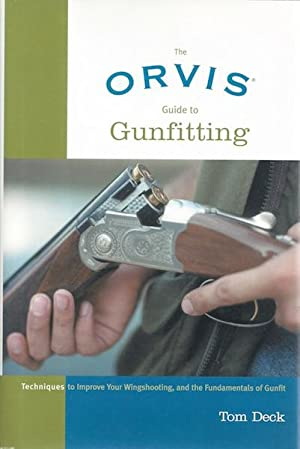 The Orvis Guide to Gunfitting: Techniques to Improve Your Wingshooting, and the Fundamentals of ...