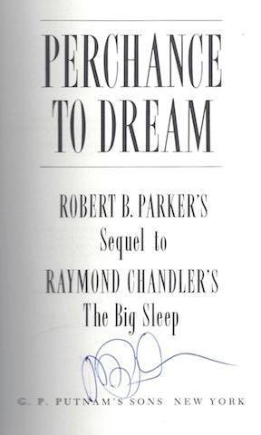 Perchance to Dream (Sequel to Raymond Chandler's The Big Sleep): Robert B. Parker