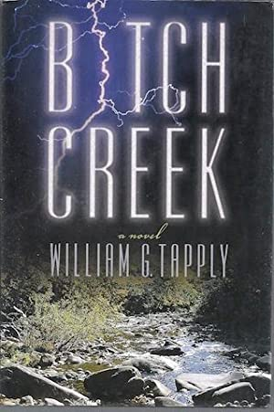 Bitch Creek: A Novel: William G. Tapply