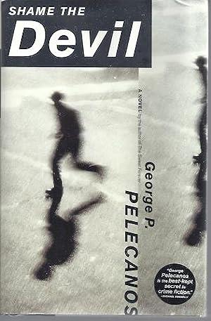 Shame the Devil: A Novel: George P. Pelecanos