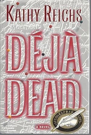 Deja Dead: A Novel: Kathy Reichs
