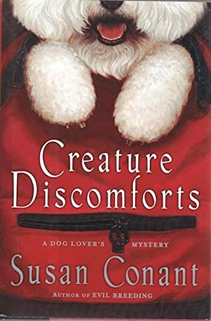 Creature Discomforts: A Dog Lover's Mystery: Susan Conant