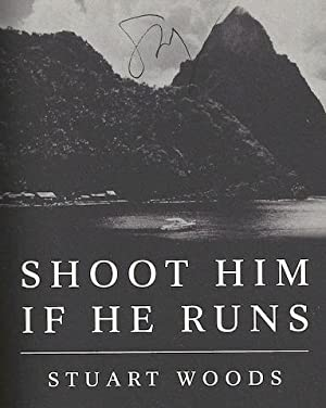 Shoot Him If He Runs (Stone Barrington Novels): Stuart Woods