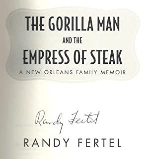 The Gorilla Man and the Empress of Steak: A New Orleans Family Memoir (Willie Morris Books in ...
