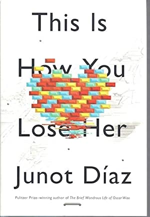 This Is How You Lose Her: Diaz, Junot