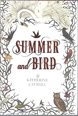 Summer and Bird: Catmull, Katherine