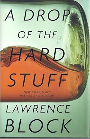 A Drop of the Hard Stuff (Matthew Scudder): Block, Lawrence