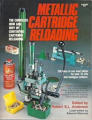 Metallic cartridge reloading: Robert S.L.; Matunas, Edward Anderson
