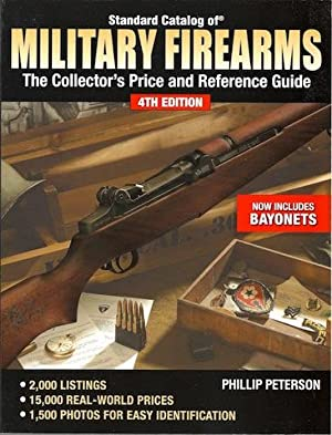 Standard Catalog of Military Firearms: The Collector's Price and Reference Guide (Standard ...