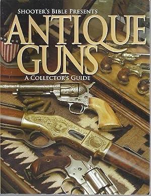 Antique Guns: The Collector's Guide (Shooter's Bible): Steve Carpenteri; Steve Carpenteri...