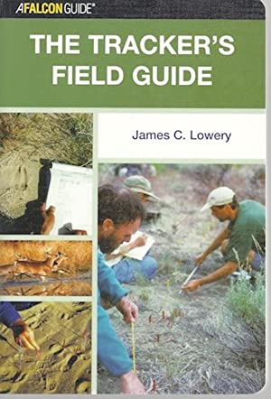 The Tracker's Field Guide: A Comprehensive Handbook for Animal Tracking in the United States: ...