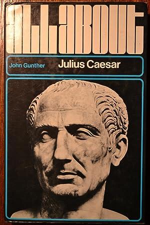 All About Julius Caesar: Gunther, John