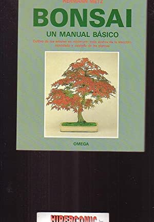 BONSAI. UN MANUAL BÁSICO / HERMANN METZ - edita : OMEGA 1991