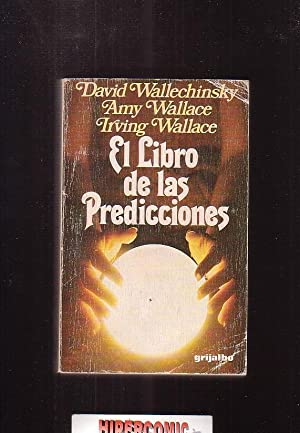 EL LIBRO DE LAS PREDICCIONES / DAVID WALLECHINSKY, AMY WALLACE E IRVING WALLACE - GRIJALBO 1982