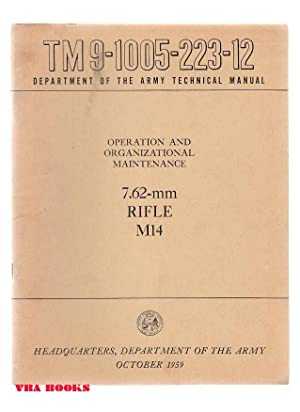 Department of the Army Technical Manual: TM 9-1005-223-12 Operation and Organizational Maintenance,...