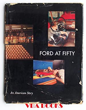 Ford at Fifty: 1903-1953