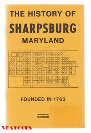 The History of Sharpsburg Maryland: Founded by Joseph Chapline 1763