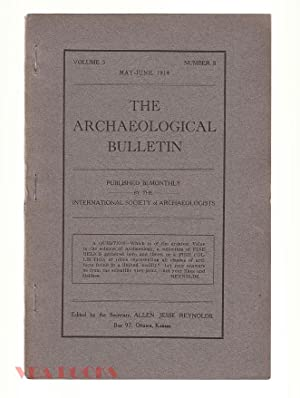 The Archaeological Bulletin, Volume 5, Number 3, May-June, 1914.