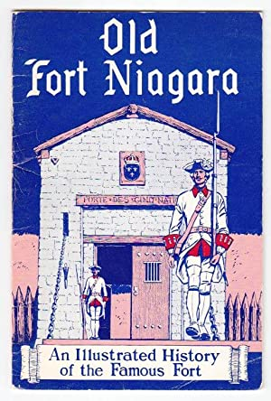 Old Fort Niagara: An Illustrated History of the Famous Fort: Ray, Frederick