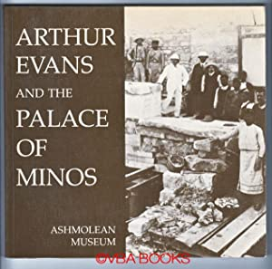Arthur Evans and the Palace at Minos
