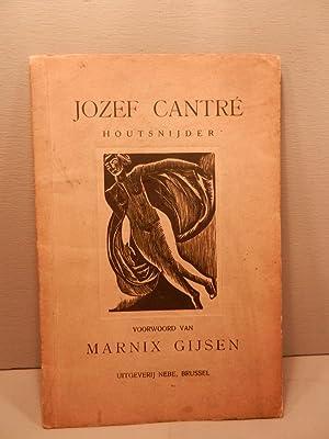 Jozef Cantré - Houtsnijder. Voorwoord van Marnix Gijsen.: GIJSEN M.