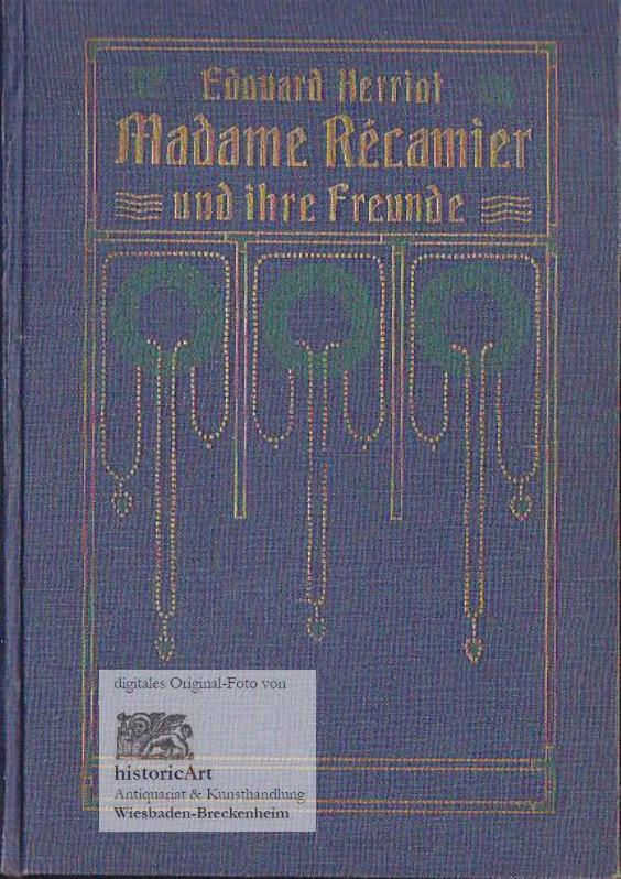 Madame Recamier und ihre Freunde - Herriot, Edouard