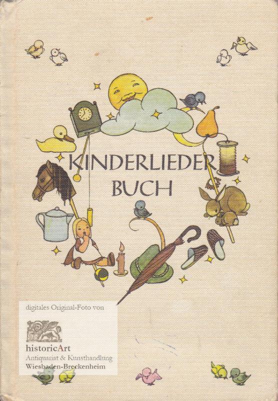 Kinderliederbuch. Alte und neue Verse. Mit Zeichnungen: Anonymus (Text); Dückert,