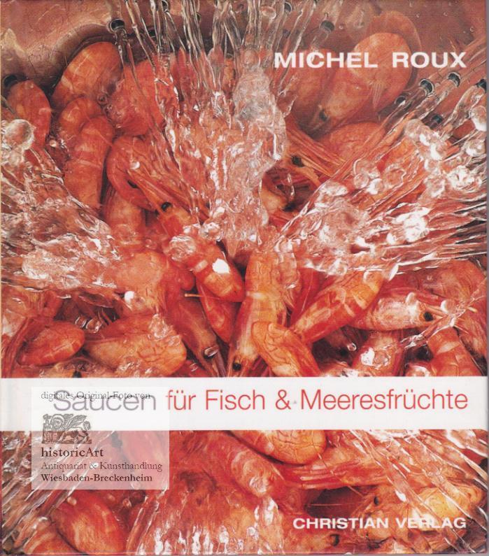 Saucen für Fisch & Meeresfrüchte: Roux, Michel