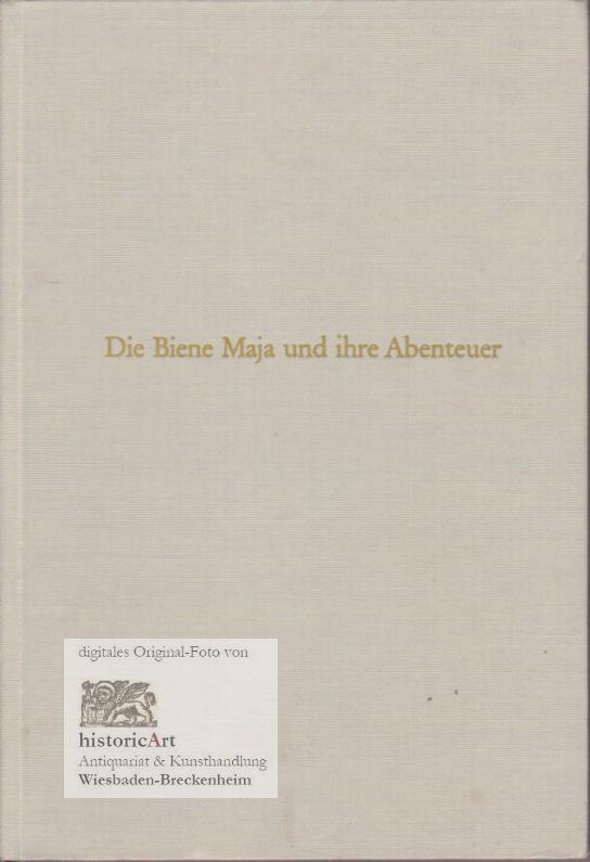 Die Biene Maja und ihre Abenteuer: Bonsels, Waldemar (Text);