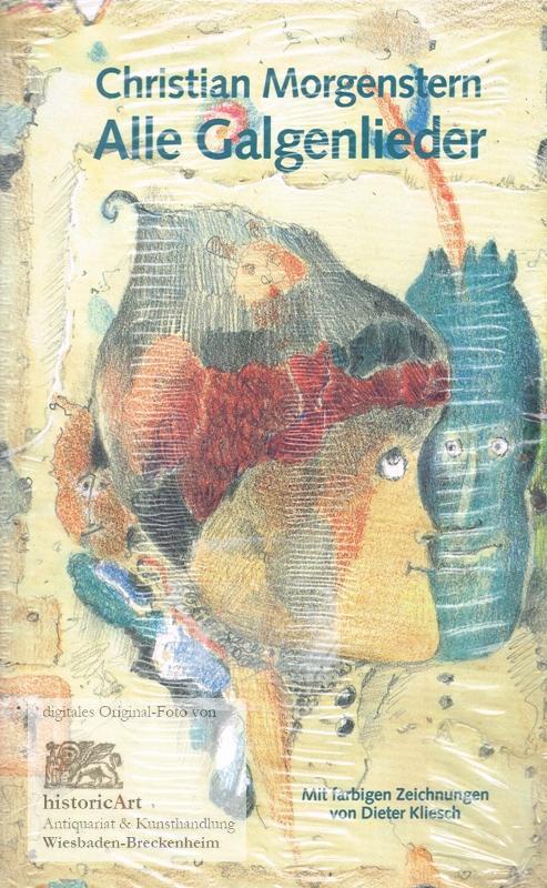 Alle Galgenlieder. Mit farbigen Zeichnungen von Dieter: Christian Morgenstern (Text);