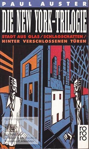 Die New York-Trilogie. Stadt aus Glas/Schlagschatten/Hinter verschlossenen: Auster, Paul