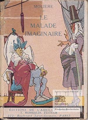 Le Malade Imaginaire. Comédie en trois actes: Molière