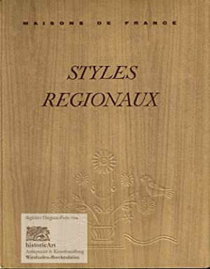 Styles Regionaux. Architecture, Mobilier, Décoration. Bourgogne, Vendee, Charentes, Normandie, Or...