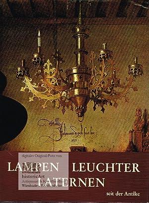 Lampen. Leuchten. Laternen seit der Antike: Heintschel, Hella; Dawid,