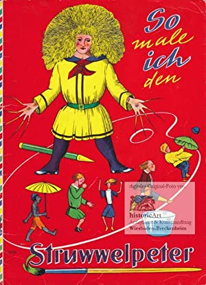 So male ich den Struwwelpeter. Illustriertes Ausmalheft
