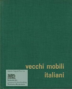 Vecchi Mobili Italiani. Tipi in uso dal secolo XV al secolo XX